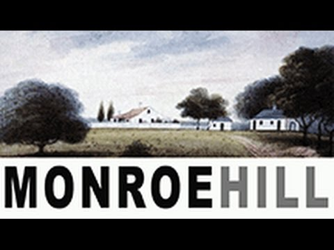 Monroe Hill | Home of President James Monroe