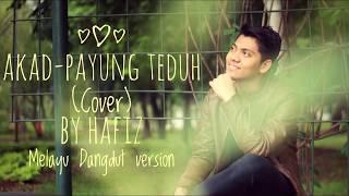 Akad - Payung Teduh (Cover) By Hafiz - Melayu Dangdut Version