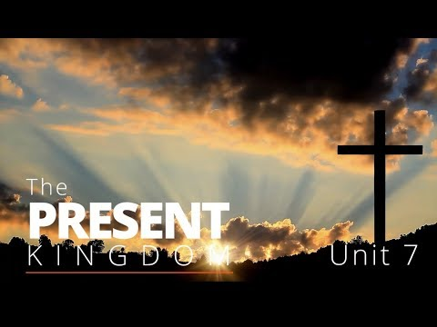God's Big Picture 7: The Present Kingdom