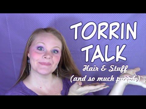 Torrin Talk: Hair & Stuff (and so much purple!)