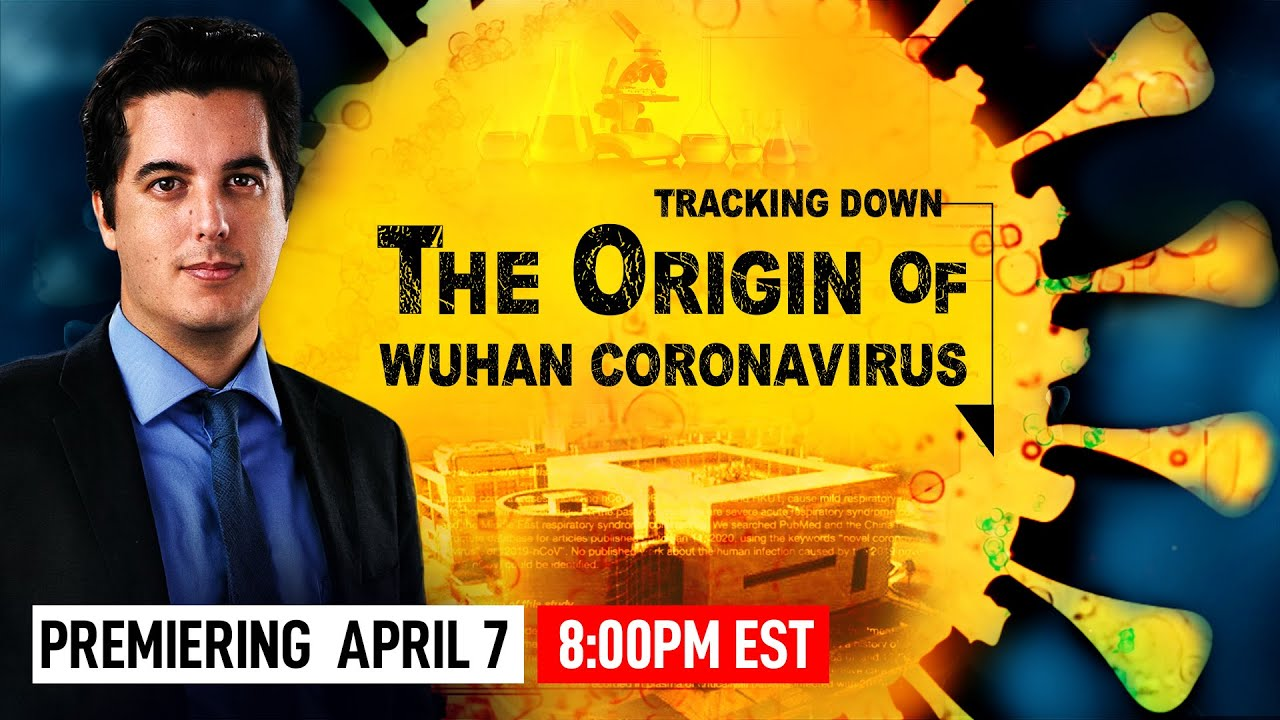[Exclusive Report] The First Documentary Movie on Tracking Down the Origin of CCP Virus(Coronavirus)
