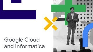 Use the Power of Google Cloud and Informatica to Build a Modern Data Architecture (Cloud Next '18)