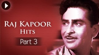 Best Of Raj Kapoor Songs - Vol 3 - Evergreen Classic Hindi Songs - Superhit Songs