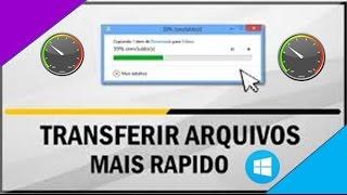 Acelerar a Transferência de arquivos do Windows 10,  win 7 & 8.1