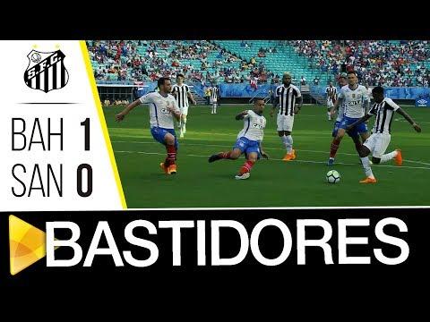 Bahia 1 x 0 Santos | BASTIDORES | Brasileirão (21/04/18)