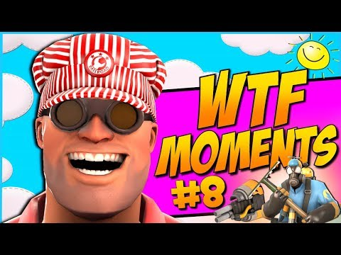TF2: WTF Moments #8 [Compilation]