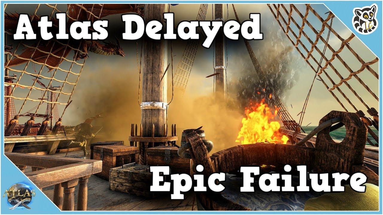 Atlas - Epic Fail - Delayed