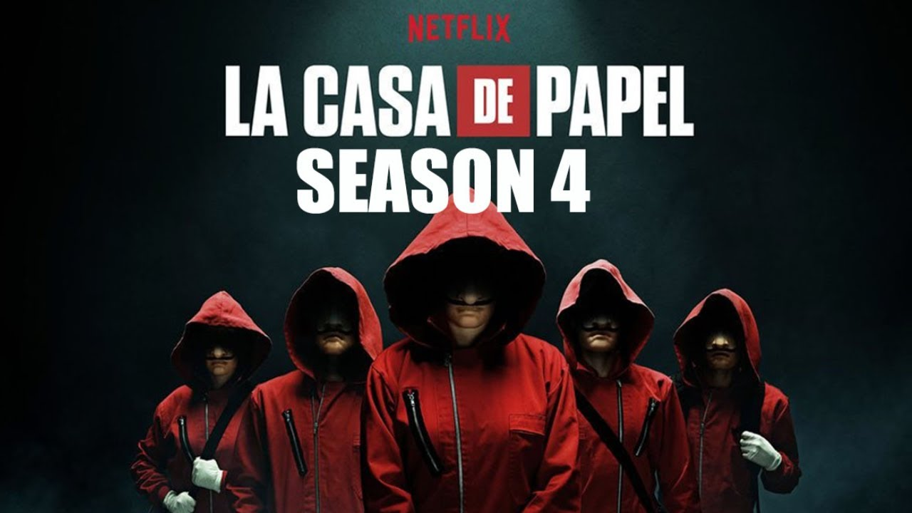 Money Heist Aka La Casa De Papel Season 4 Everything
