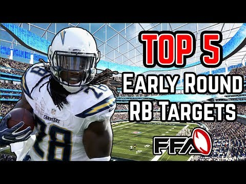 Top 5 Early Round RB Targets - 2018 Fantasy Football