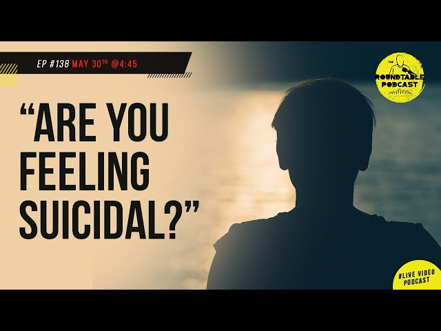 Ep # 138 Are you feeling suicidal? | Let's talk about it