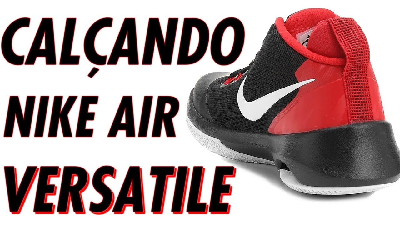 7ecc650adc2 Calçando o tênis Nike AIR VERSATILE (Nike AIR VERSATILE on feet) Canal  21onze Tênis de Basquete
