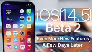 iOS 14.5 Beta 2 - Even More New Features and A Few Days Later