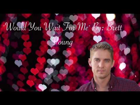 Would you wait for me by brett young lyrics