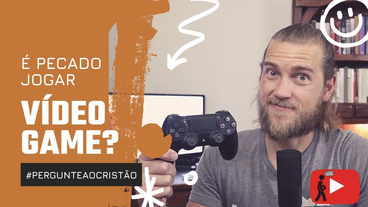 É pecado jogar vídeo game?