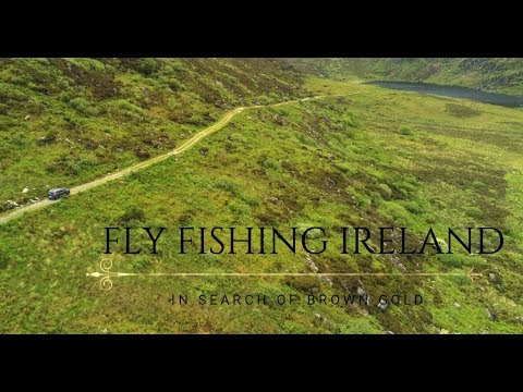 Fly Fishing Ireland - In Search Of Brown Gold In 4K