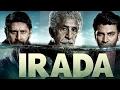 Irada Full Movie Review Naseeruddin Shah Arshad Warsi Divya Dutta Sharad Kelkar Sagarika Ghatge mp3