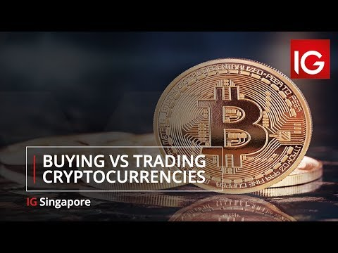 Buying Vs Trading Cryptocurrencies | IG Singapore