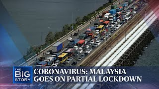 Coronavirus: Malaysia goes on partial lockdown | THE BIG STORY | The Straits Times