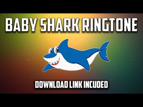 Baby Shark Remix Ringtone (Download Link Included)
