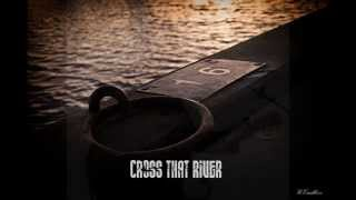 Pier Morandi - CROSS THAT RIVER (Pier Morandi)