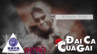Intro starring ĐẠI CA CUA GÁI - Phát hành 12h 26/12/2018