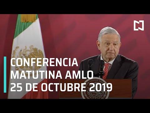 Conferencia matutina AMLO - Viernes 25 de octubre 2019