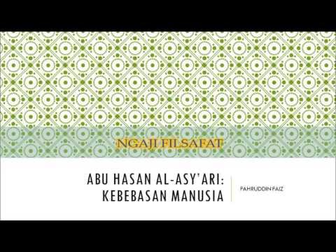 NGAJI FILSAFAT: ABU HASAN AL-ASY'ARI    KEBEBASAN MANUSIA (1)