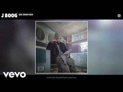 J Boog - See Dem Deh (Audio)