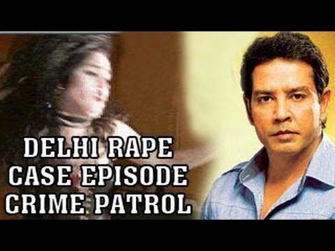 Crime Patrols Delhi Gang Rape Exclusive Episode In Crime Patrol