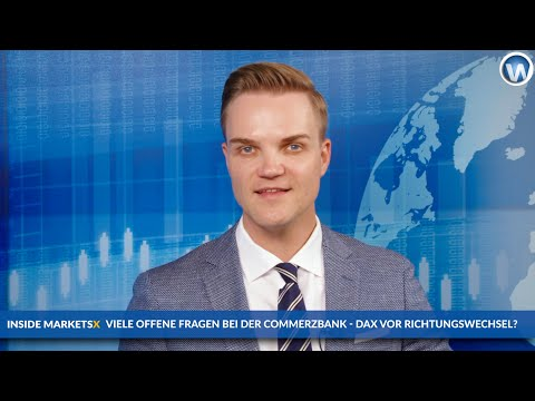 Achtung Dax, Commerzbank-Krise, Gold-Hype
