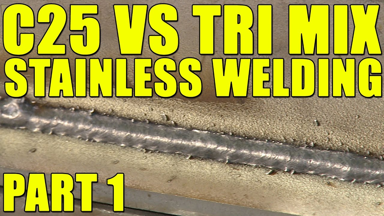 MIG Welding Stainless Steel with C25 Gas - YouTube