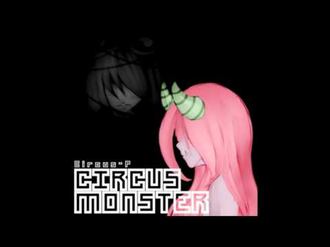 Circus Monster (Romaji Lyrics) -Circus-P