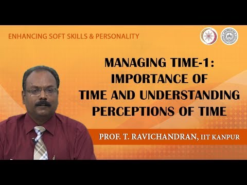 Lecture 06: Managing Time-1: Importance of Time and Understanding Perceptions of Time