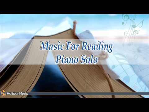 Classical Music for Reading - Piano Solo ( Music for reading, studying, concentration, relaxation )
