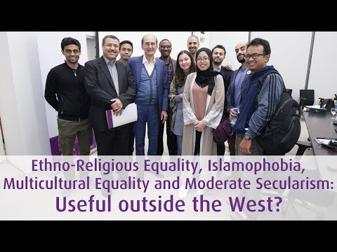 Ethno-Religious Equality, Islamophobia, Multicultural Equality and Moderate Secularism