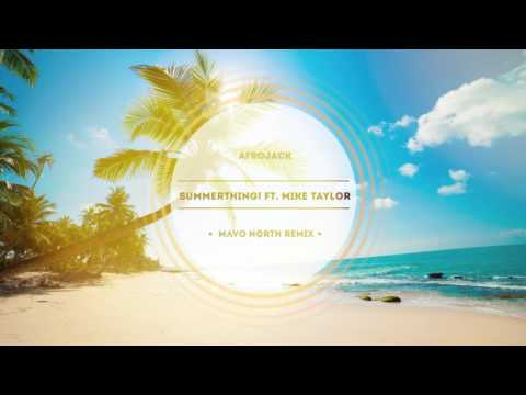 Afrojack - Summer Thing (Feat. Mike Taylor) [Mavo North Remix]