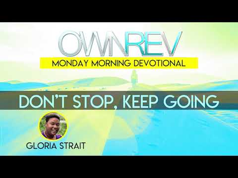 """Don't Stop, Keep Going"" with Gloria Strait & Dr. Hollen Meyer"