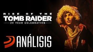 Análisis de Rise of the Tomb Raider 20 Aniversario