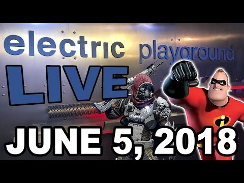 Electric Playground Live! - Destiny News, Incredibles 2 Interview! - June 5, 2018