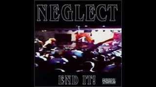 Neglect - End It! ( Full Album )