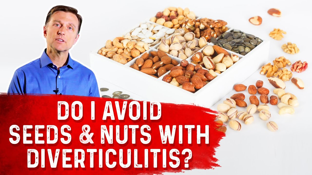 Do I Avoid Seeds and Nuts with Diverticulitis - Dr  Eric Berg