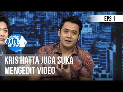 THE OK SHOW - Kris Hatta Juga Suka Mengedit Video [3 Desember 2018]