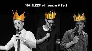 596. SLEEP with Amber & Paul (YouTube)