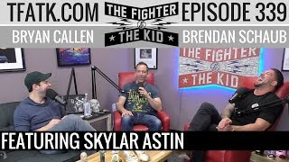The Fighter and The Kid - Episode 339: Skylar Astin