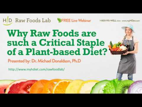 Why Raw Foods are such a Critical Staple of a Plant-based Diet Webinar - March 2017