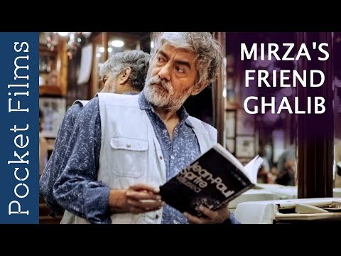 Mirza's Friend Ghalib - An award winning film based on real life experiences Ft. Asif Basra