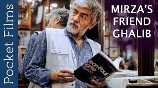 Mirza's Friend Ghalib - An award winning film based on real life experiences Ft. Asif Basra