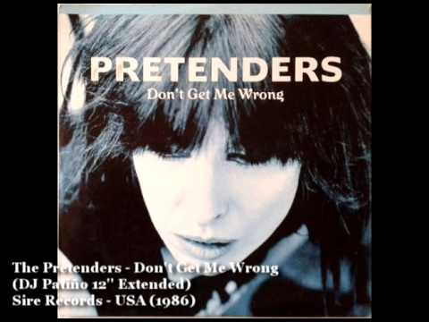 The Pretenders - Don't Get Me Wrong (12'' Extended) by DJ PATIÑO