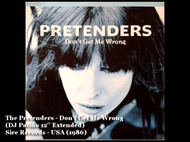 the-pretenders-dont-get-me-wrong-12-extended-by-dj-patino-fernando-patino