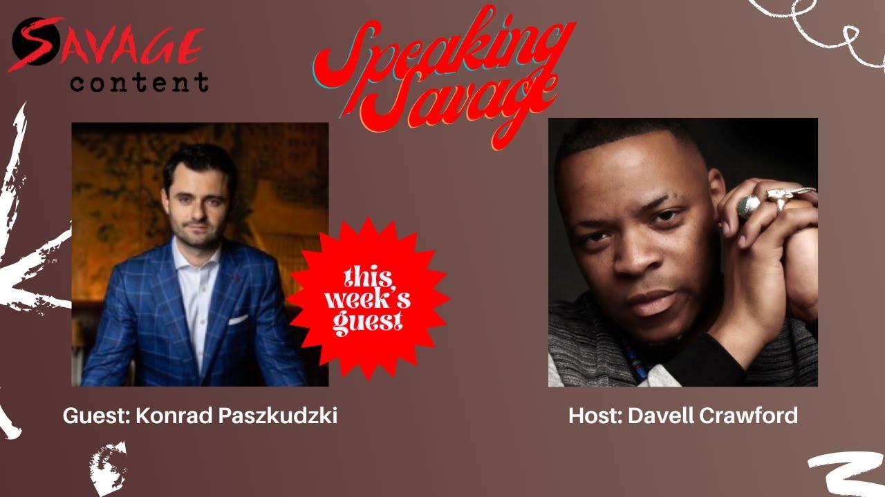 Speaking Savage Episode 6 ft. Konrad Paszkudzki and Davell Crawford
